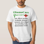 ObamaCare Side Effects Tshirts