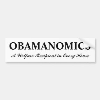 OBAMANOMICS - A Welfare Recipient in Every House Bumper Sticker