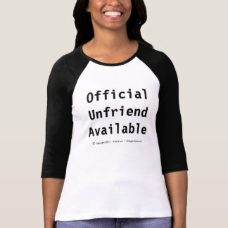"""Official Unfriend Available"" - T Tee Shirt"