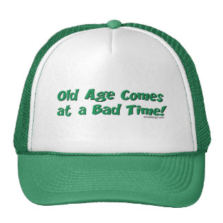 Old Age Comes At a Bad Time! Cap