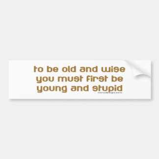 old and wise bumper sticker