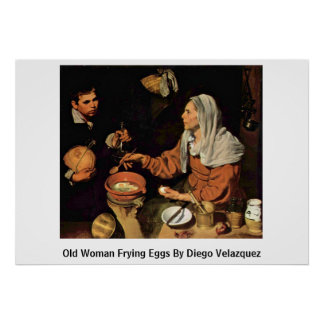 Old Woman Frying Eggs By Diego Velazquez Poster