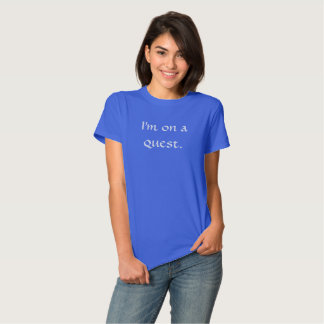 On a quest tshirt