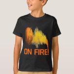 On Fire T Shirt