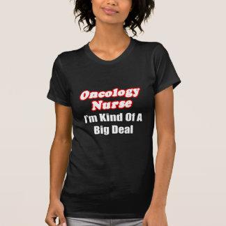 Oncology Nurse...Kind of a Big Deal Tees