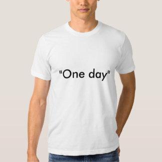 """One day"" Tshirt"