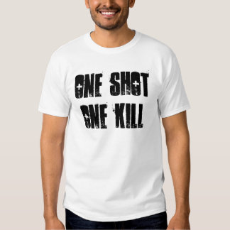 ONE SHOT ONE KILL SHIRT