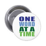 One Word at a Time 6 Cm Round Badge