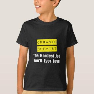 Organic Chemist...Hardest Job You'll Ever Love Shirts