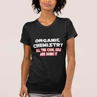 Organic Chemistry...Cool Kids T-shirts