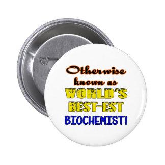 Otherwise known as world's bestest Biochemist 6 Cm Round Badge