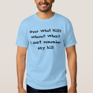 """""""Over the Hill"""" T-Shirt"""