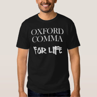 Oxford Comma For Life Shirts