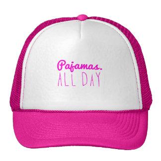 Pajamas all day girly fun quotes motto cap