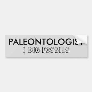 PALEONTOLOGIST I DIG FOSSILS Bumper Sticker