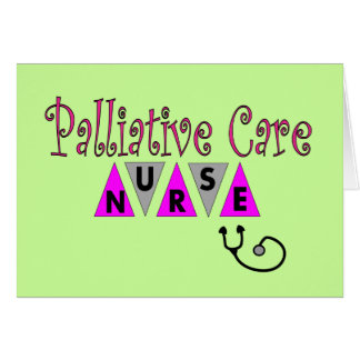 Palliative Care Nurse Gifts Greeting Card