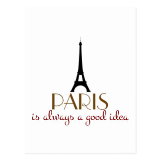 Paris is Always a Good Idea Postcard