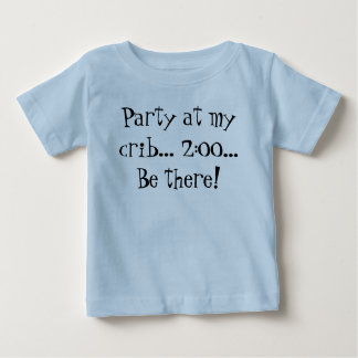 Party at my crib... 2:00... Be there! T Shirts