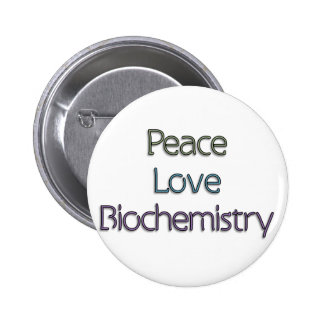 Peace, Love, Biochemistry 6 Cm Round Badge