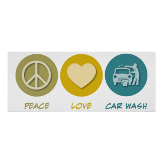 Peace Love Car Wash Poster