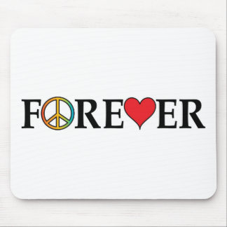 Peace Love Forever Mouse Pad