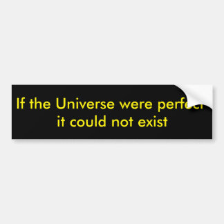 Perfect Universe Bumper Sticker