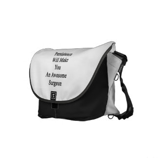 Persistence Will Make You An Awesome Surgeon Commuter Bag