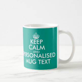 Personalised Keep Calm and your text mugs