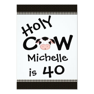 Personalized Funny Holy Cow 40th Humorous Birthday 13 Cm X 18 Cm Invitation Card