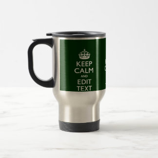Personalized Keep Calm And Have Your Text on Green Stainless Steel Travel Mug