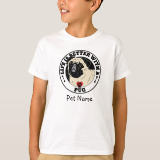 Personalized Life Is Better With A Pug Tshirts