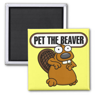Pet The Beaver Magnet