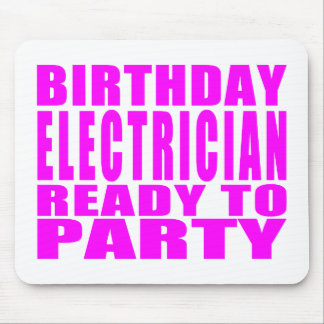 Pink Birthday Electrician Ready 2 Party Mouse Pad