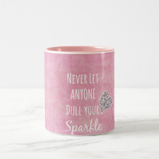 Pink Never let anyone dull your sparkle Quote Two-Tone Mug