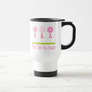 Pink Ribbon For My Mum Stainless Steel Travel Mug
