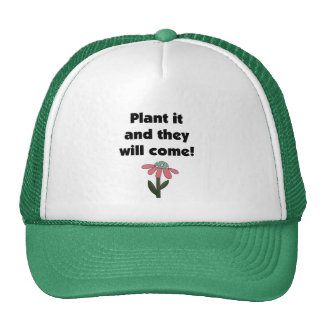 Plant it and They Will Come Tshirts and Gifts Cap