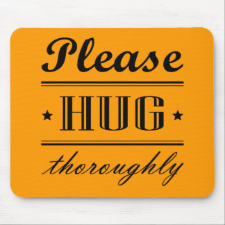 Please hug thoroughly mouse pad