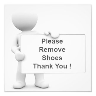 Please Remove Your Shoes Photographic Print