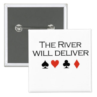 "Poker T-shirts: ""The river will deliver"" 15 Cm Square Badge"