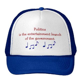 Politics Is The Entertainment Branch Hat