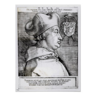 Portrait of Albert, Cardinal Elector of Mainz Poster