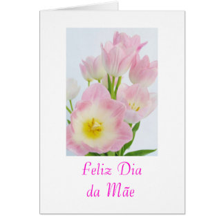Portuguese: Dia da mae/ Mother's day flowers Greeting Card
