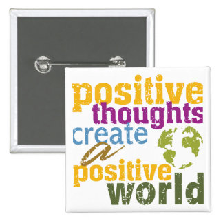 Positive Thoughts Create a Positive World 15 Cm Square Badge