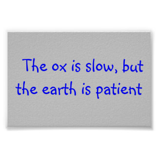 """poster with slogan """"The ox is slow, but the earth."""