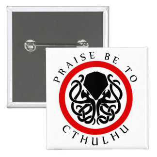 Praise Be To Cthulhu 15 Cm Square Badge