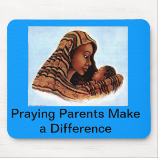 Praying Parents Make a Difference Mouse Pad
