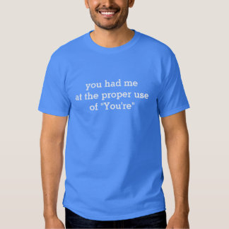"Proper Use Of ""You're"" Tees"