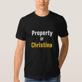 Property of Christina Shirts