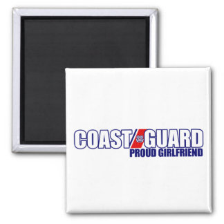 Proud Coast Guard Girlfriend Square Magnet