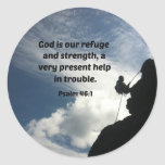 Psalm 46:1 God is our refuge and strength... Round Sticker